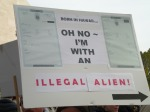 Oh no -- I'm with an illegal alien