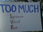 Too much ignorance, vitriol, fear