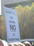 Sanity is not saying NO to everything