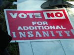 Vote no for additional insanity